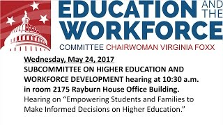 "Hearing on ""Empowering Students and Families to Make Informed Decisions on Higher Education."""