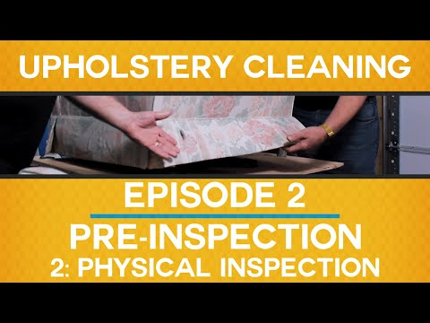 Ep 2: PRE-INSPECTION // Part 2: PHYSICAL INSPECTION // Upholstery Cleaning