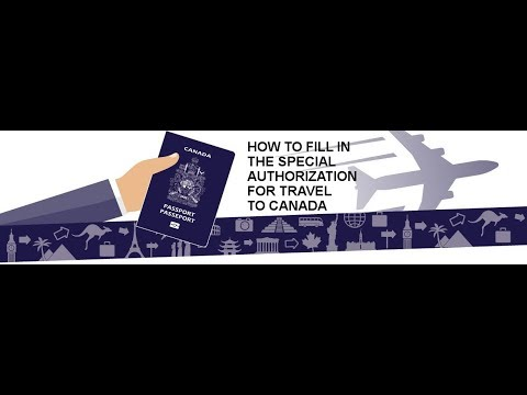 How To Fill In The Special Authorization For Travel To Canada