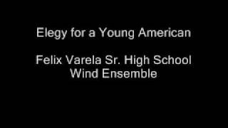 Elegy for a Young American (FVSH Wind Ensemble)