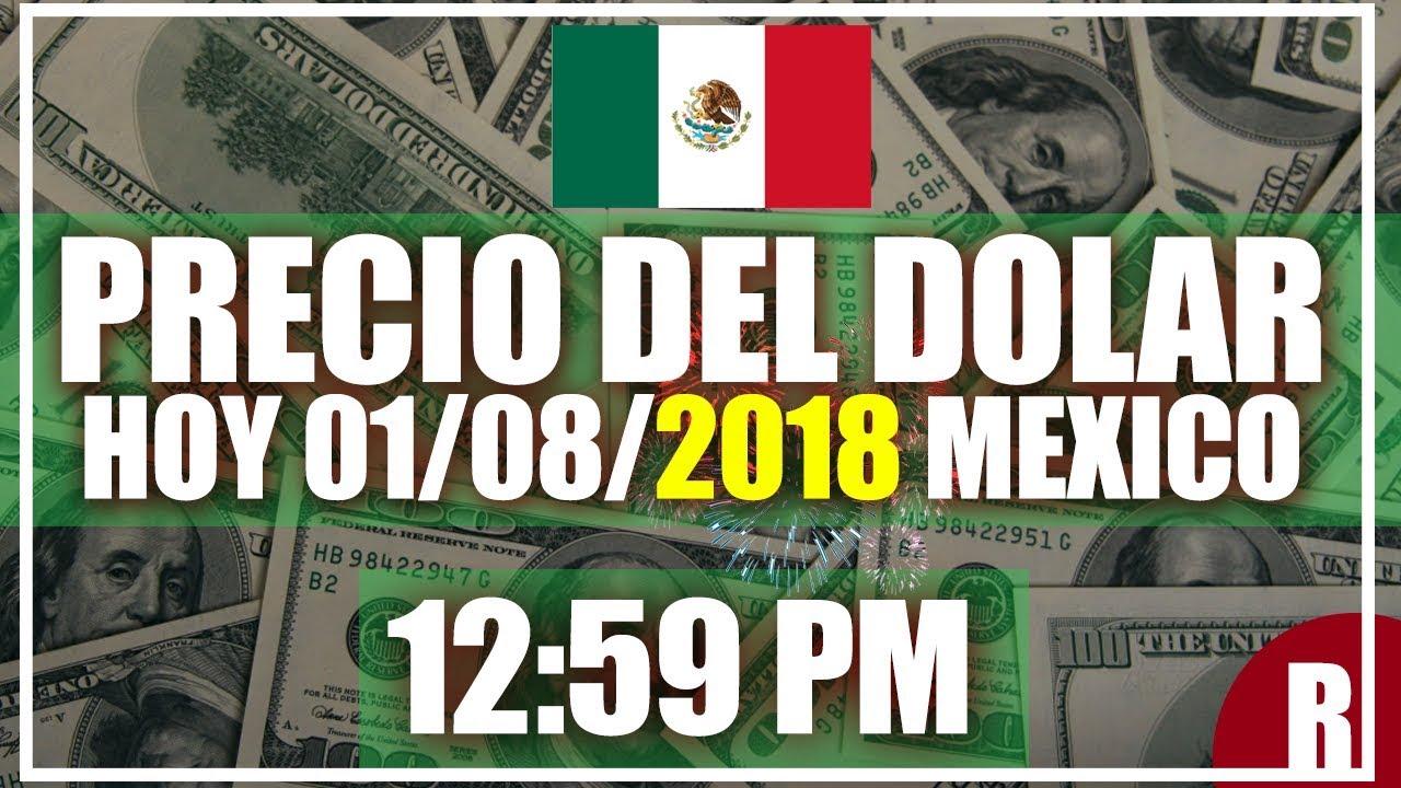 Precio Del Dolar Hoy En Mexico Miércoles 01 De Agosto 2018