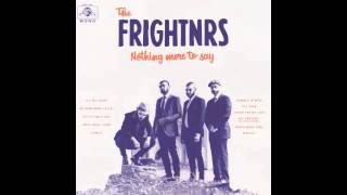 The Frightnrs What Have I Done?