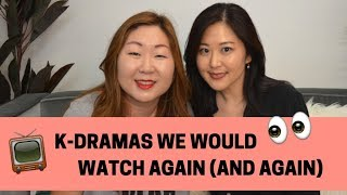 K-Dramas We Would Watch Again (and Again)
