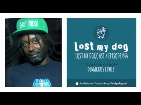 Lost My Dogcast - Episode 64 with Demarkus Lewis