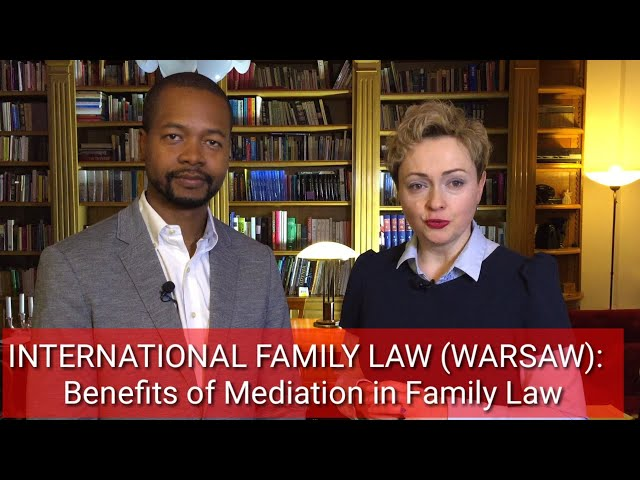 INTERNATIONAL FAMILY LAW (WARSAW): Benefits of Mediation in Family Law