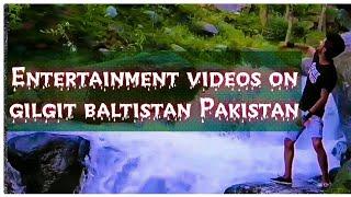 New Videos On beautiful gilgit baltistan || Viral Entertainment video 2021 | beautiful places videos