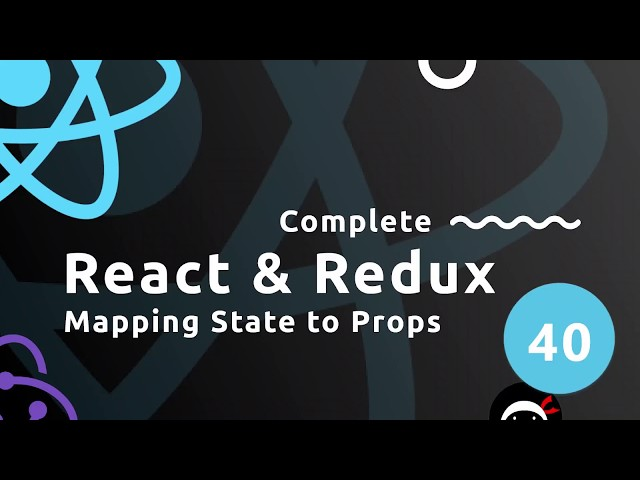 Complete React & Redux Tutorial #40 - Mapping State to Props