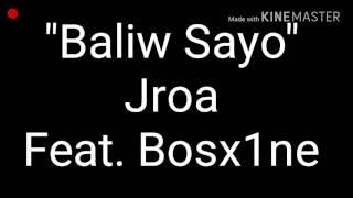 """~ """"Baliw Sayo"""" Jroa Ft. Bosx1ne ~"""