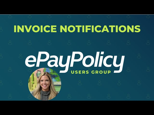 INVOICE NOTIFICATIONS (tutorial): How to automate your invoice notification process with ePayPolicy