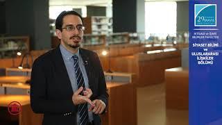 Dr. Öğr. Üyesi Oğuzhan Göksel Siyaset Bilimi ve Uluslararası İlişkiler Bölümünü Anlatıyor - Bölüm 2