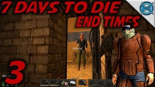 """7 Days to Die -Ep. 3- """"Close Call"""" -End Times Roleplay- (S-1)"""