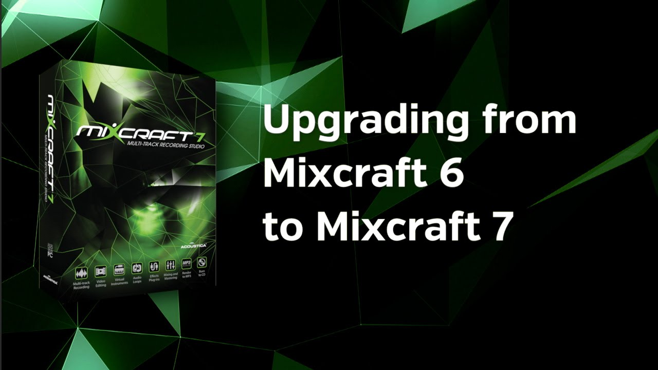 Upgrading From Mixcraft 6 to Mixcraft 7