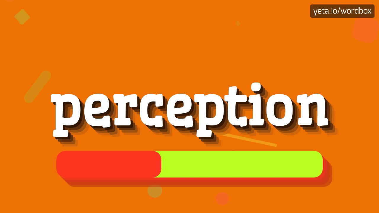 PERCEPTION - HOW TO PRONOUNCE IT!?