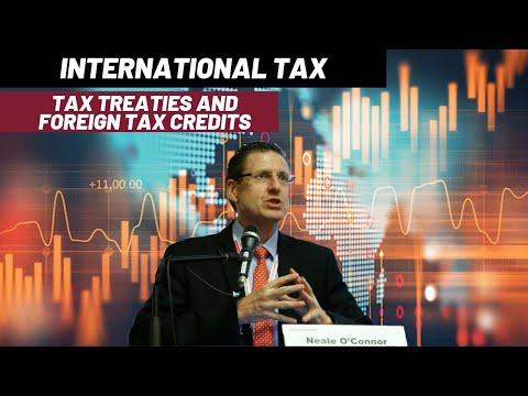 International Tax - Part 11 - Tax Treaties and Foreign Tax Credits