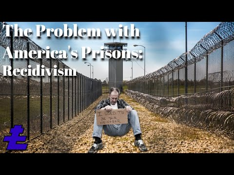 The Problem With America's Prisons - Recidivism