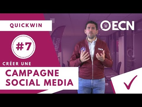Comment Créer Une Campagne Social Media ? [Quickwin #7]