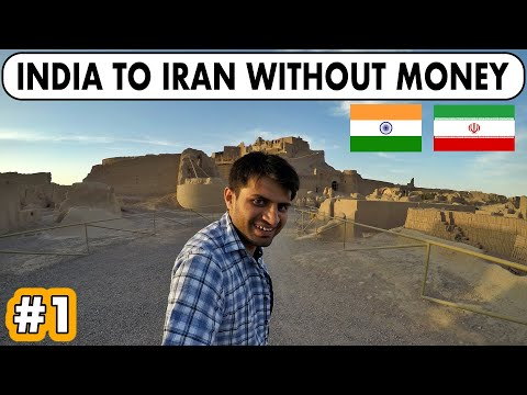 I WENT TO IRAN WITHOUT MONEY - INDIA to IRAN