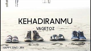 Download Vagetoz - Kehadiranmu (Lirik)