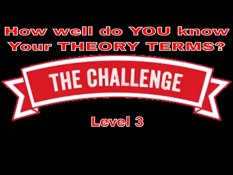 How well do YOU know your Grade 3 theory terms - THE CHALLENGE - Level 3