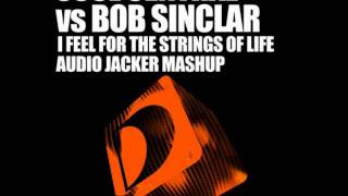 Soul Central & Bob Sinclair - I Feel For The Strings Of Life (Audio Jacker Mashup)