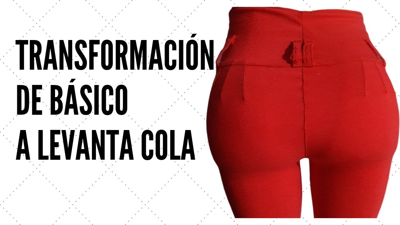 Transformacion Pantalon Basico A Levanta Cola Colombiano Youtube