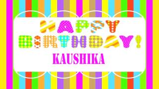 Kaushika   Wishes & Mensajes - Happy Birthday