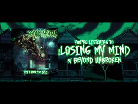 Beyond Unbroken - Losing My Mind