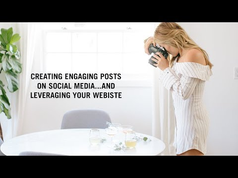 Creating engaging posts on social media + leveraging your website