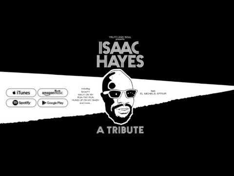 El Michels Affair - Isaac Hayes: A Tribute (FULL ALBUM)