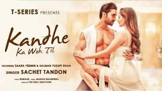 Kandhe Ka Woh Til (Lyrics) | Sachet Tandon | Manan Bhardwaj | Kumaar | Zaara Yesmin & Salman