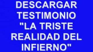 DESCARGAR TESTIMONIO  LA TRISTE REALIDAD DEL INFIERNO  FORMATO Mp3