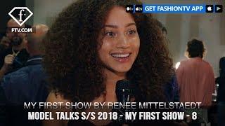 Model Talks Spring/Summer 2018 My First Runway Show Experience | FashionTV | FTV