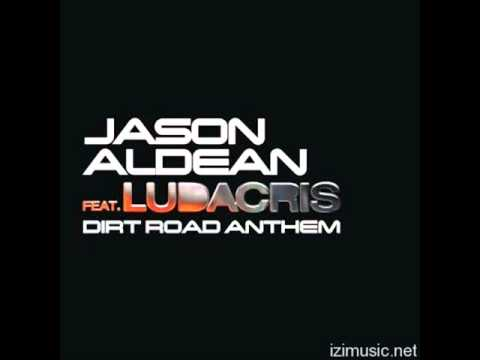 Jason Aldean feat  Ludacris   Dirt Road Anthem Remix