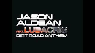Jason Aldean feat  Ludacris   Dirt Road Anthem Remix