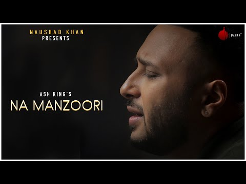 Na Manzoori - Official Music Video | Ash King | Sundeep Gosswami | Indie Music Label