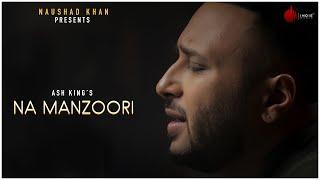 Na Manzoori (Ash King) Mp3 Song Download