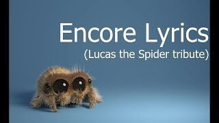 Encore Lyrics (Lucas the Spider tribute)