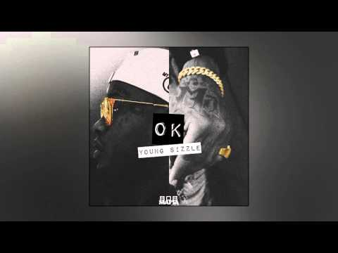 Young Sizzle - OK