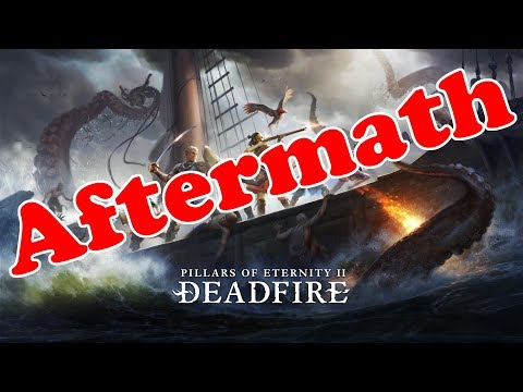 Pillars of Eternity 2: Deadfire Aftermath