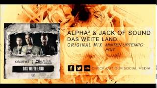 Alpha2 & Jack of Sound -  Das Weite Land [Minten Uptempo edit] PREVIEW