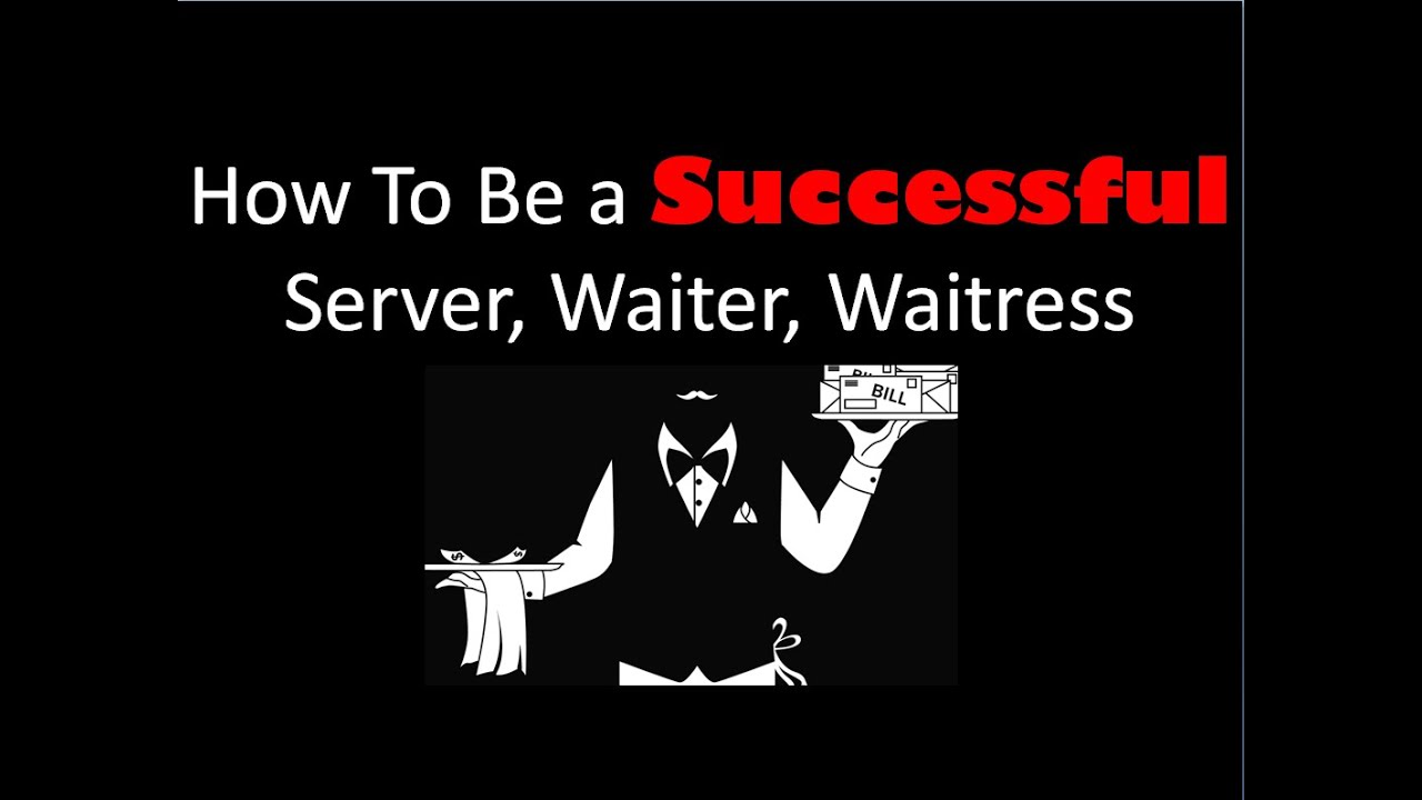 how to be a successful waiter The five lessons that an entrepreneur can learn from a restaurant waiter may   thought processes are what make successful entrepreneurs, well, successful, the .