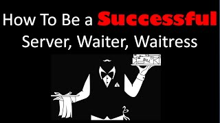 How To Be a Successful Waiter, Server, Waitress - Fine Dining Advising