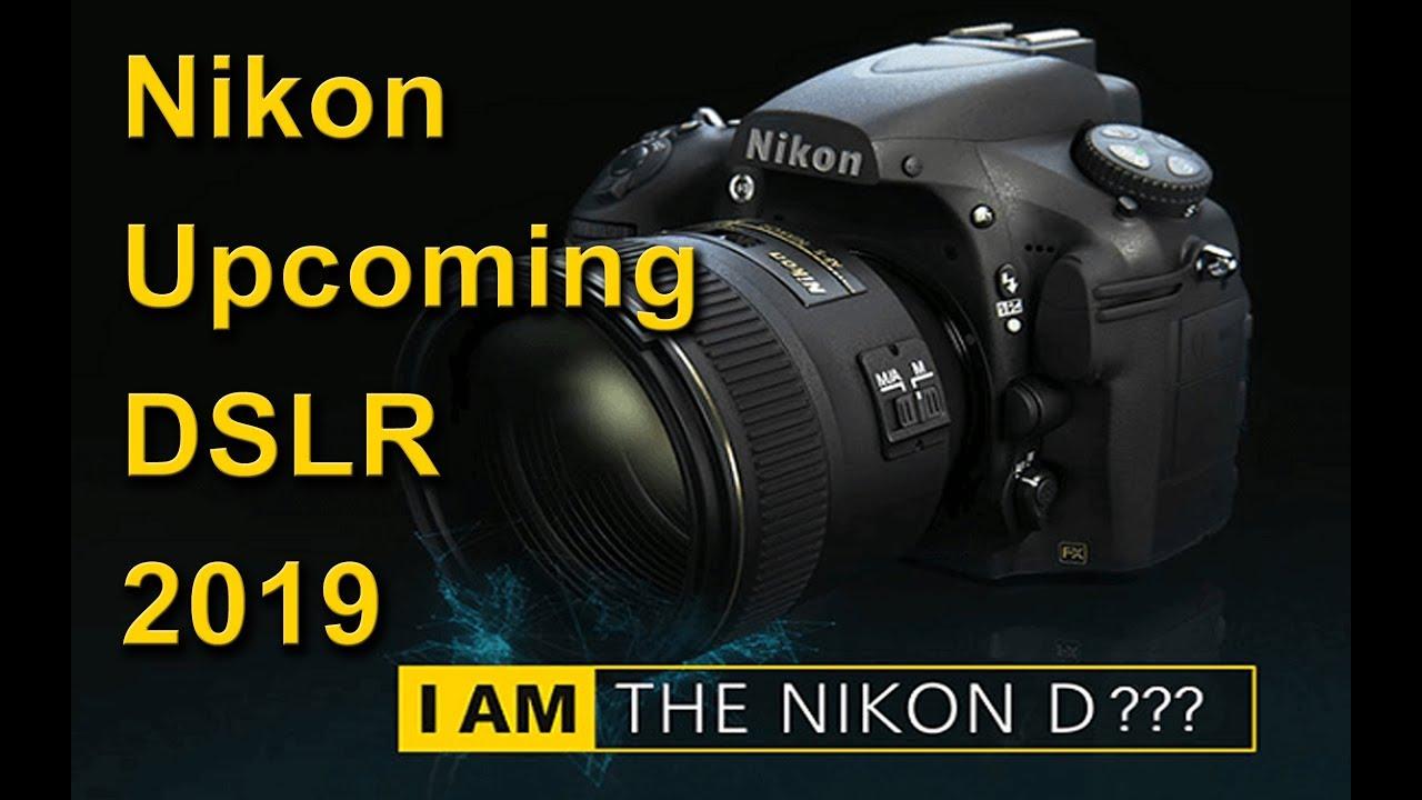 Nikon Upcoming DSLR 2019