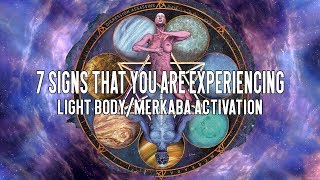 7 Signs That You Are Experiencing Light Body/Merkaba Activation
