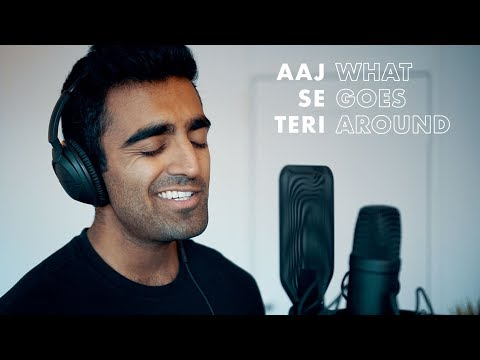Aaj Se Teri (Padman) | What Goes Around | Mashup Cover | Anil Chitrapu