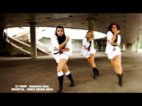 DJ ARMY    IMMORTAL DREAM DANCE GIRLS720p