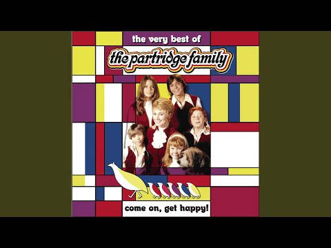 Come On Get Happy (The Partridge Family Theme)