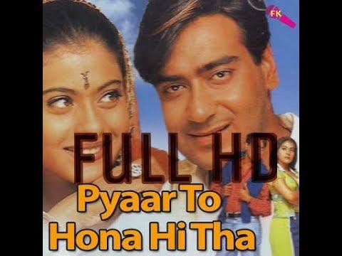 Pyaar To Hona Hi Tha   Full Movie HD Ajay Devgan   Kajol720p