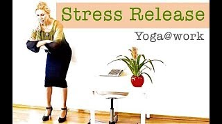 Yoga@work - 3 Minute Easy Stretch at your Desk - 'Stress Release'