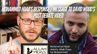 🔴MOHAMMED HIJAB'S RESPONSE / MESSAGE TO DAVID WOOD'S POST DEBATE VIDEO